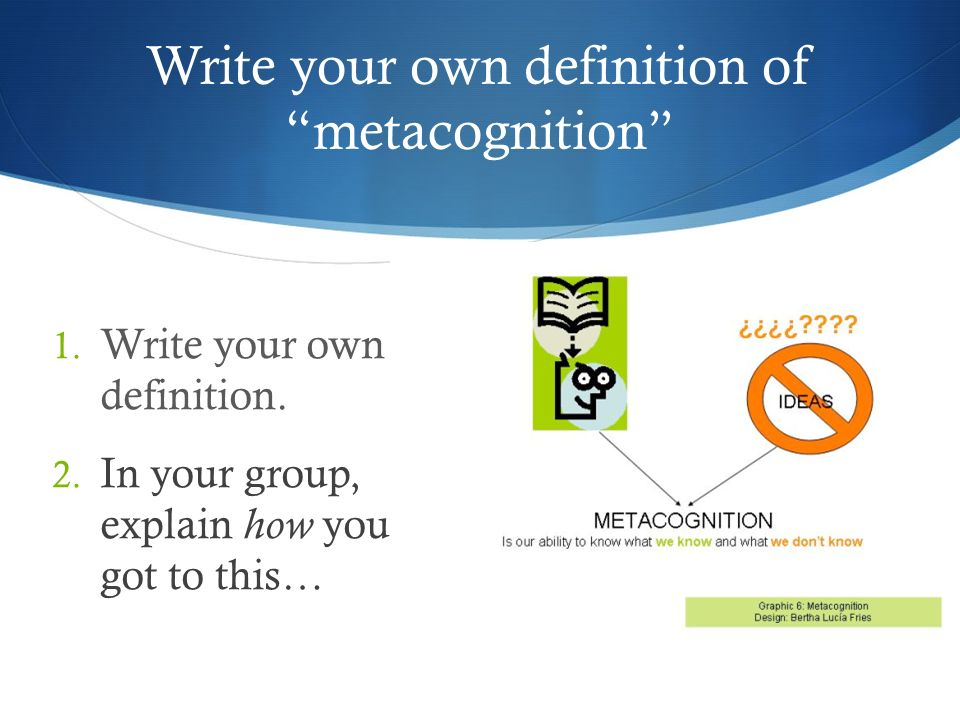 Write your own definition of metacognition