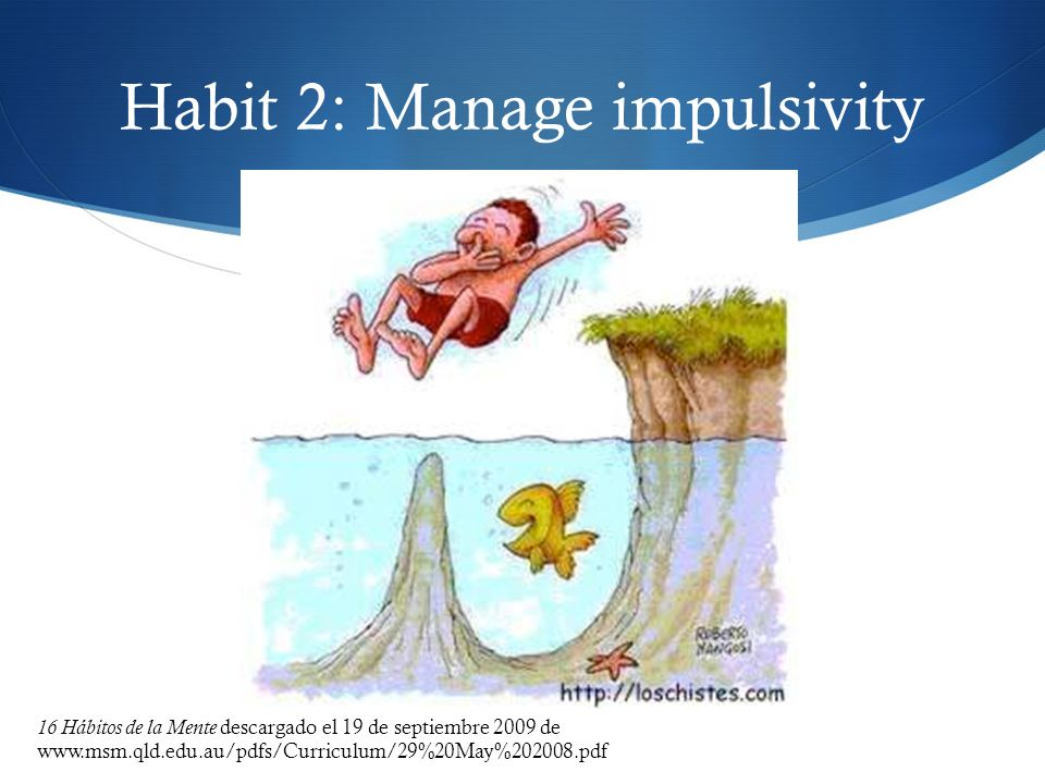 Habit 2: Manage impulsivity