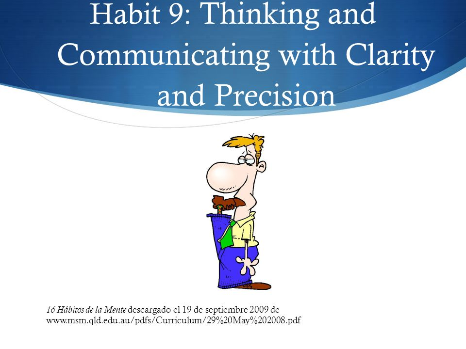 Habit 9: Thinking and Communicating with Clarity and Precision