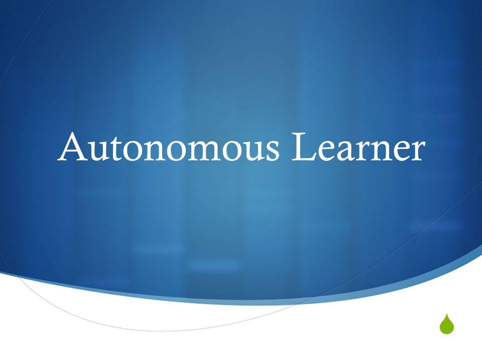 Autonomous Learner