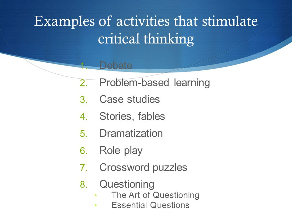 Examples of activities that stimulate critical thinking