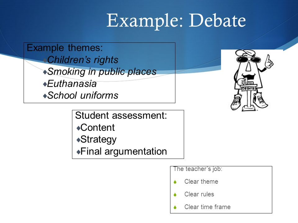 Example: Debate Example themes: Children's rights