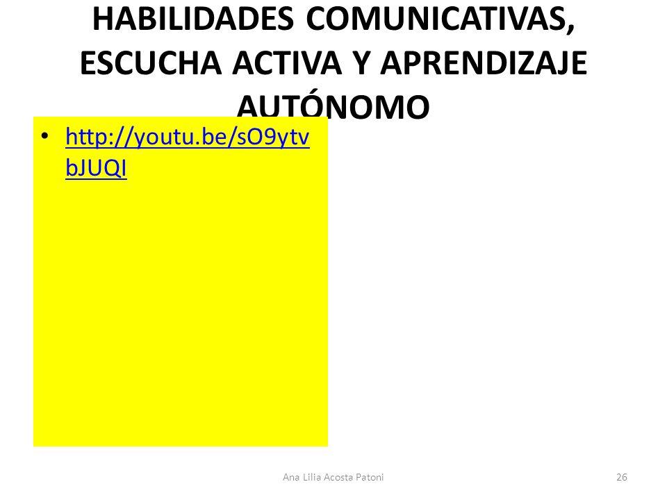 HABILIDADES COMUNICATIVAS, ESCUCHA ACTIVA Y APRENDIZAJE AUTÓNOMO
