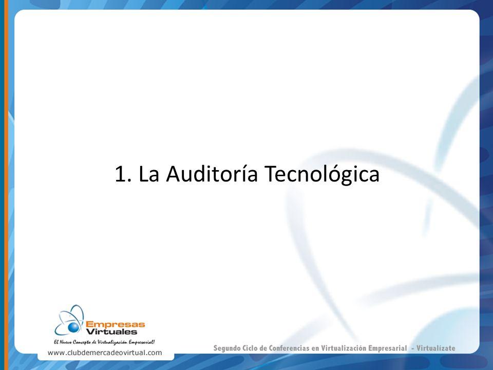 1. La Auditoría Tecnológica