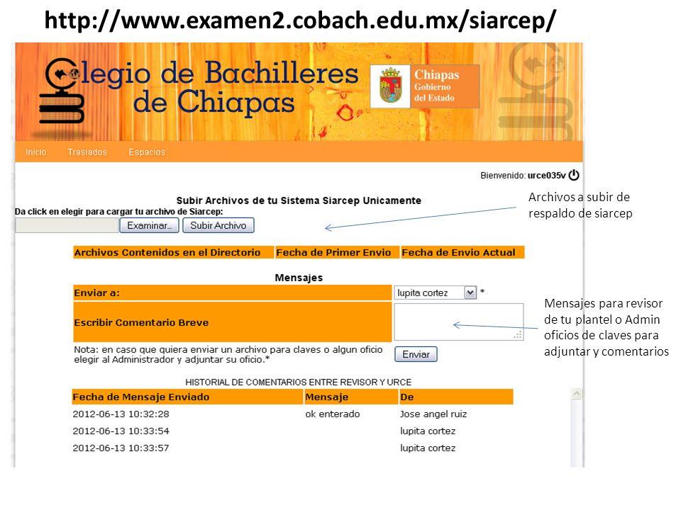 http://www.examen2.cobach.edu.mx/siarcep/ Archivos a subir de respaldo de siarcep.