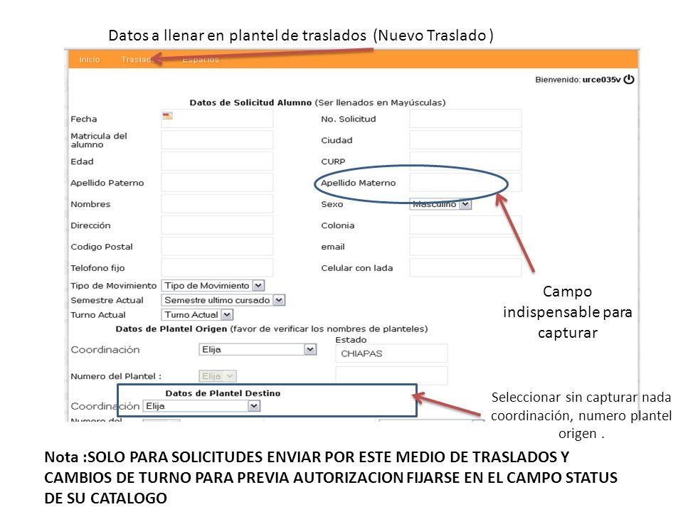 Datos a llenar en plantel de traslados (Nuevo Traslado )