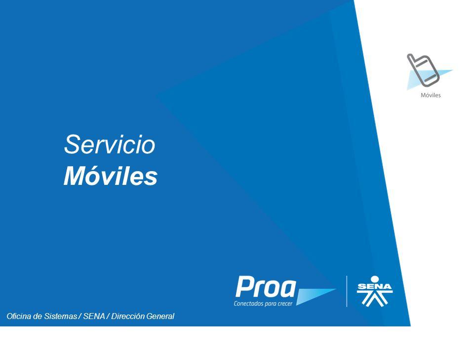 Inicio Servicio Móviles Oficina de Sistemas / SENA / Dirección General