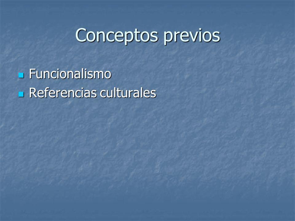 Conceptos previos Funcionalismo Referencias culturales