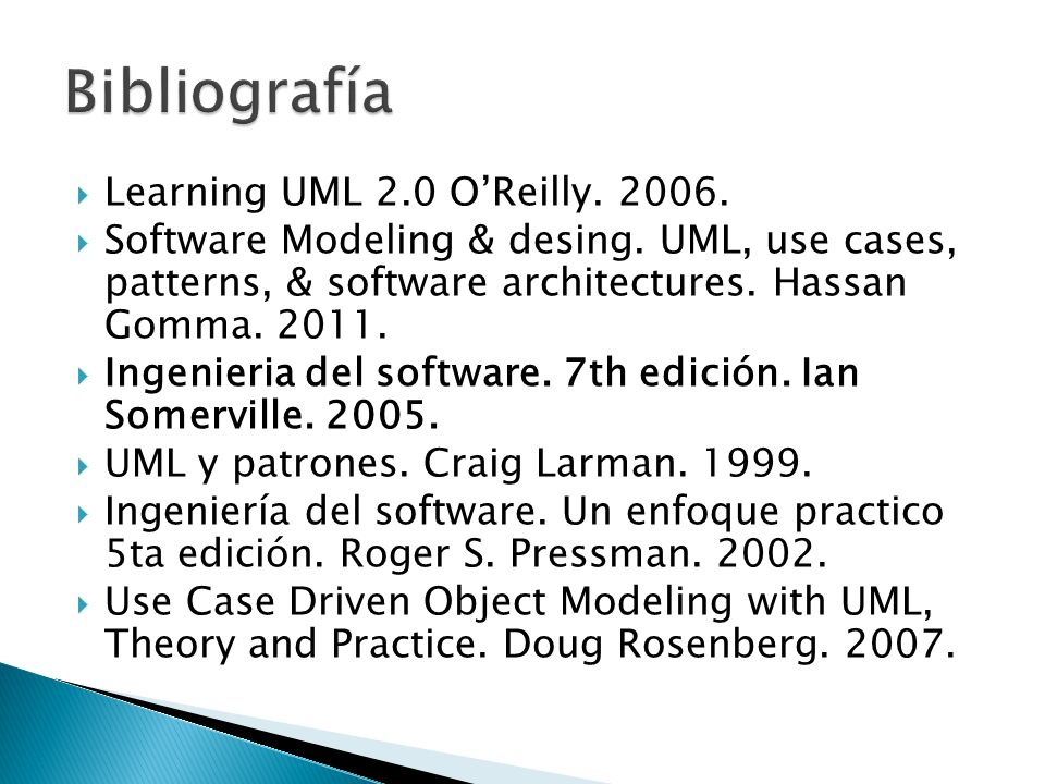 Bibliografía Learning UML 2.0 O'Reilly. 2006.