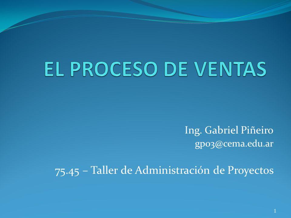EL PROCESO DE VENTAS 75.45 – Taller de Administración de Proyectos