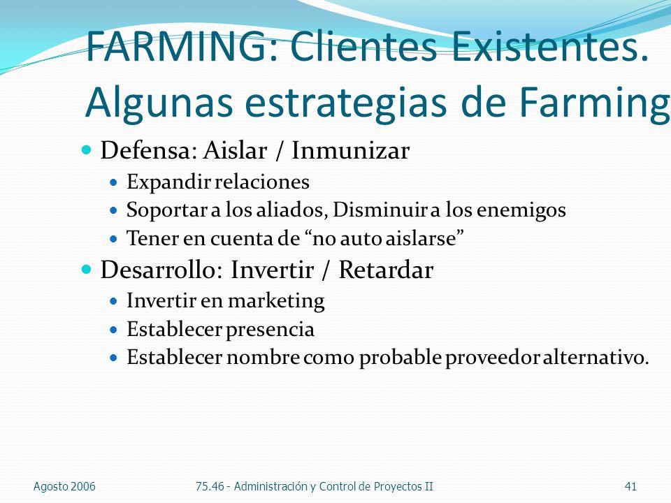 FARMING: Clientes Existentes. Algunas estrategias de Farming