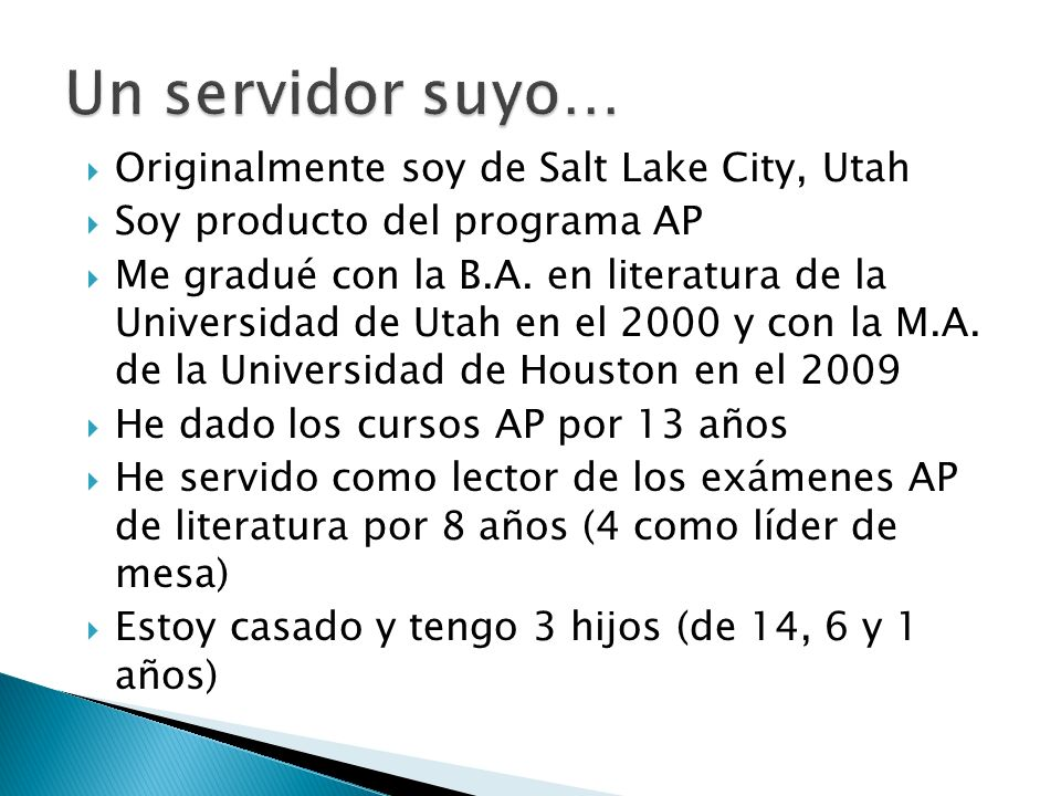 Un servidor suyo… Originalmente soy de Salt Lake City, Utah
