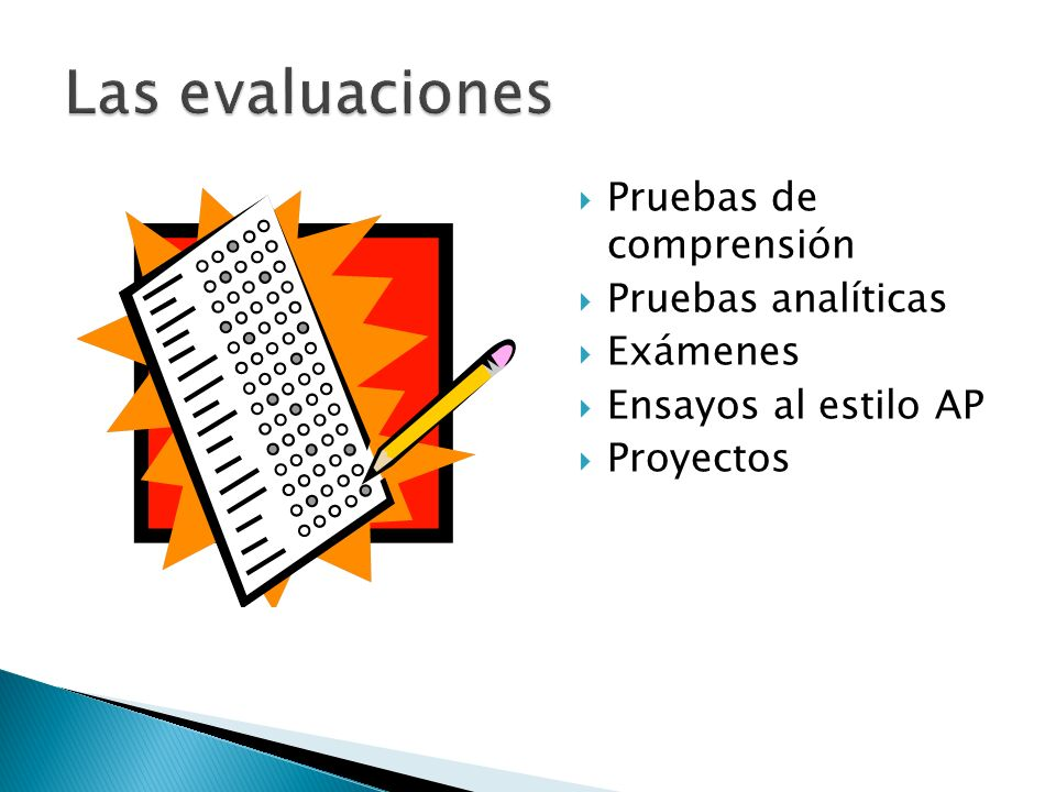 Las evaluaciones Pruebas de comprensión Pruebas analíticas Exámenes
