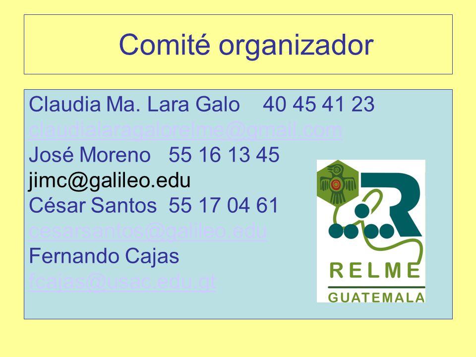 Comité organizador Claudia Ma. Lara Galo 40 45 41 23
