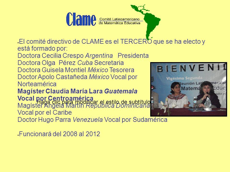 El comité directivo de CLAME es el TERCERO que se ha electo y está formado por: