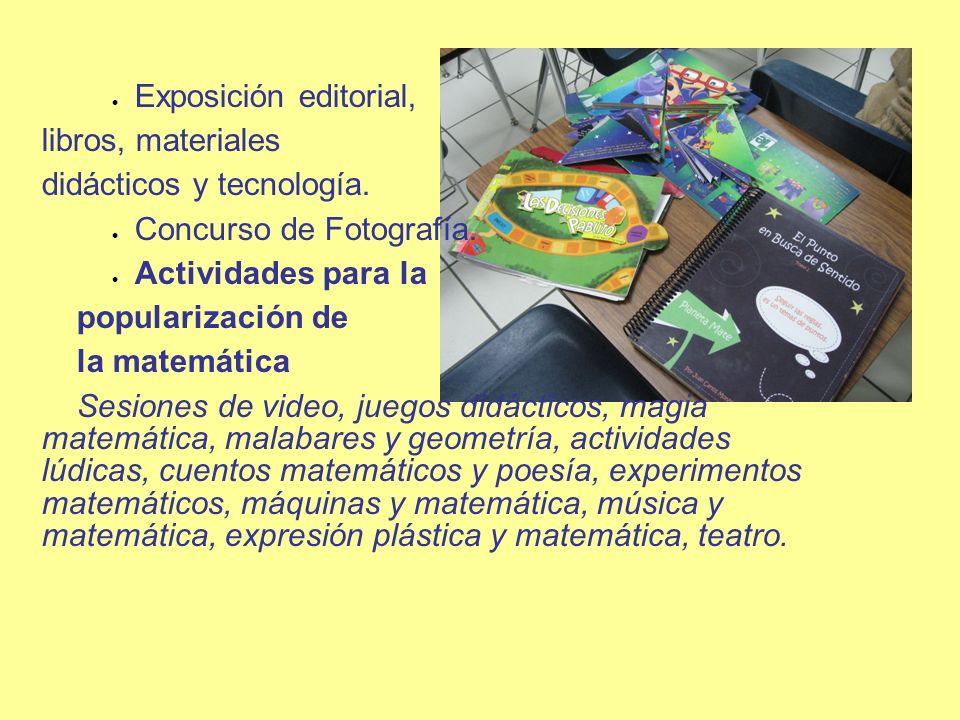 Exposición editorial, libros, materiales. didácticos y tecnología. Concurso de Fotografía. Actividades para la.