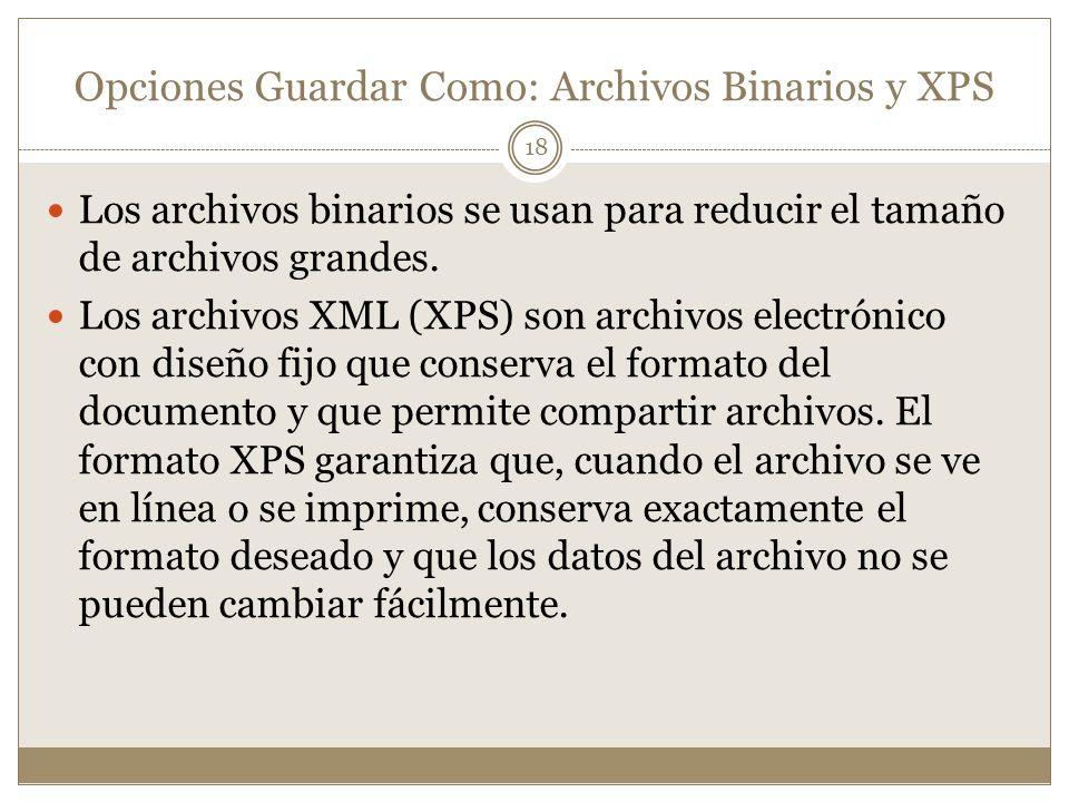 Opciones Guardar Como: Archivos Binarios y XPS
