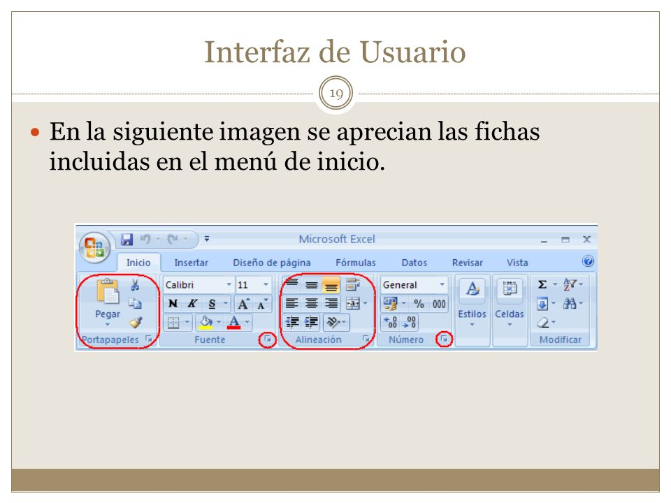 Interfaz de Usuario En la siguiente imagen se aprecian las fichas incluidas en el menú de inicio.