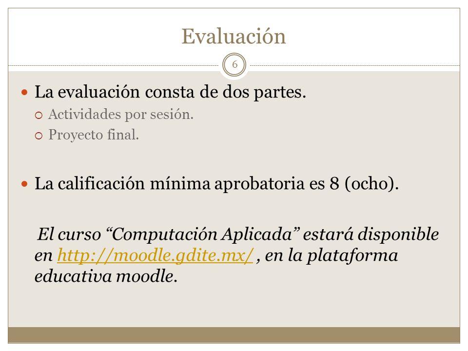 Evaluación La evaluación consta de dos partes.