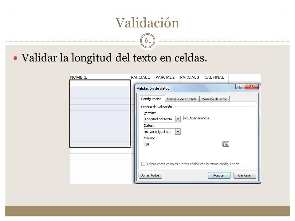 Validación Validar la longitud del texto en celdas.