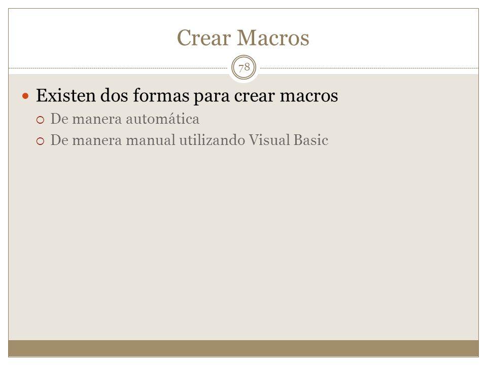 Crear Macros Existen dos formas para crear macros De manera automática