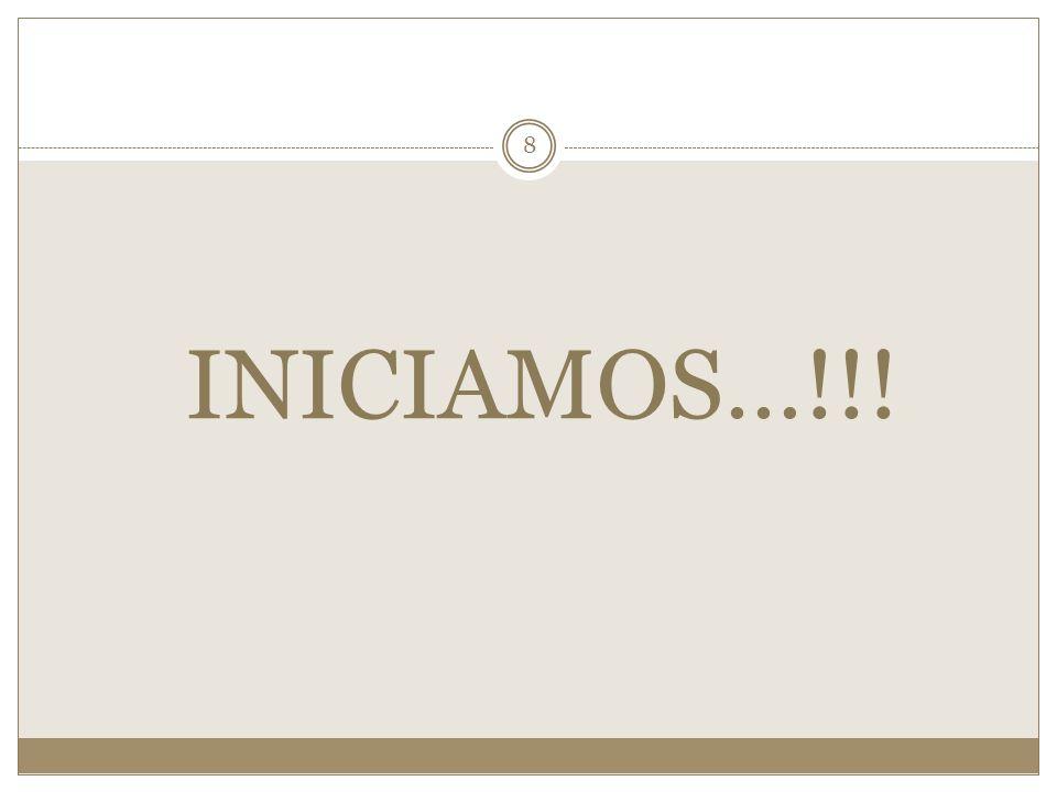 INICIAMOS…!!!