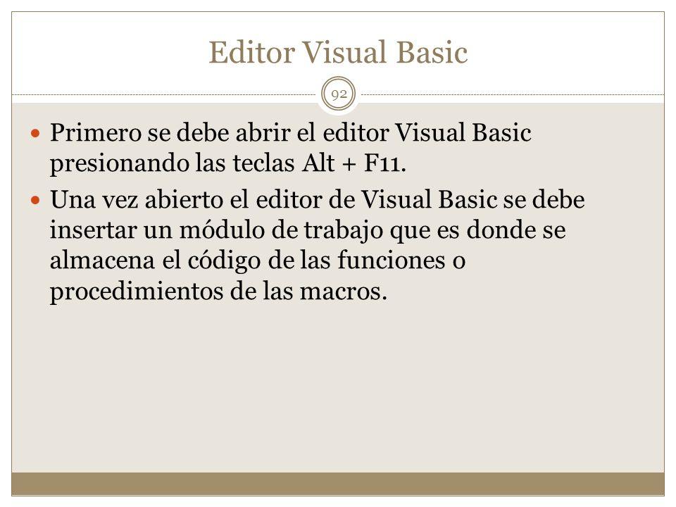 Editor Visual Basic Primero se debe abrir el editor Visual Basic presionando las teclas Alt + F11.
