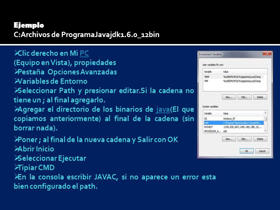 C:Archivos de ProgramaJavajdk1.6.0_12bin Clic derecho en Mi PC