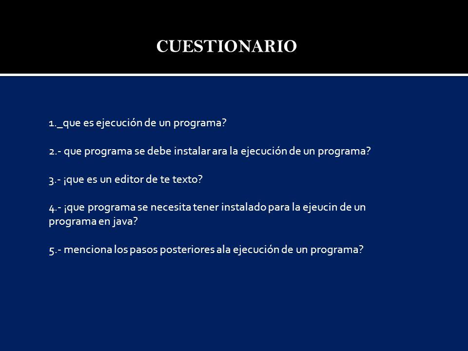 CUESTIONARIO 1._que es ejecución de un programa