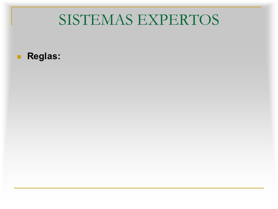 SISTEMAS EXPERTOS Reglas: