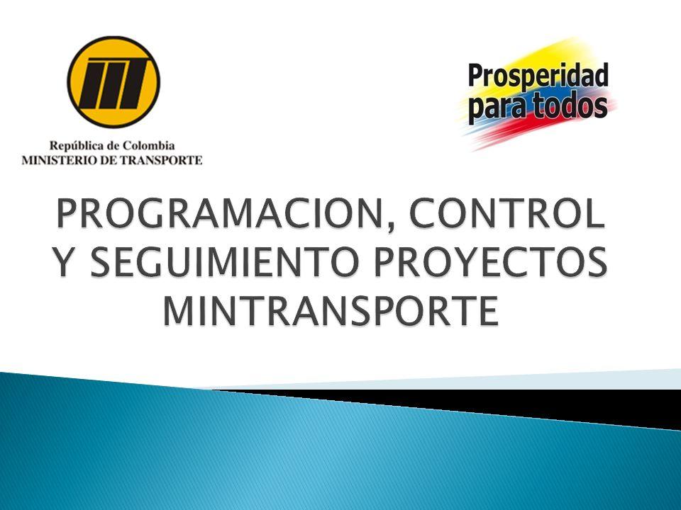 PROGRAMACION, CONTROL Y SEGUIMIENTO PROYECTOS MINTRANSPORTE