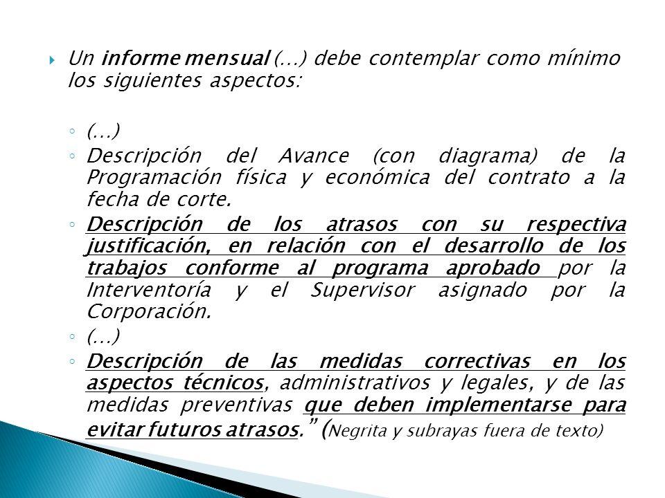 Un informe mensual (…) debe contemplar como mínimo los siguientes aspectos: