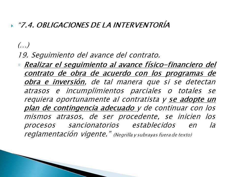 7.4. OBLIGACIONES DE LA INTERVENTORÍA