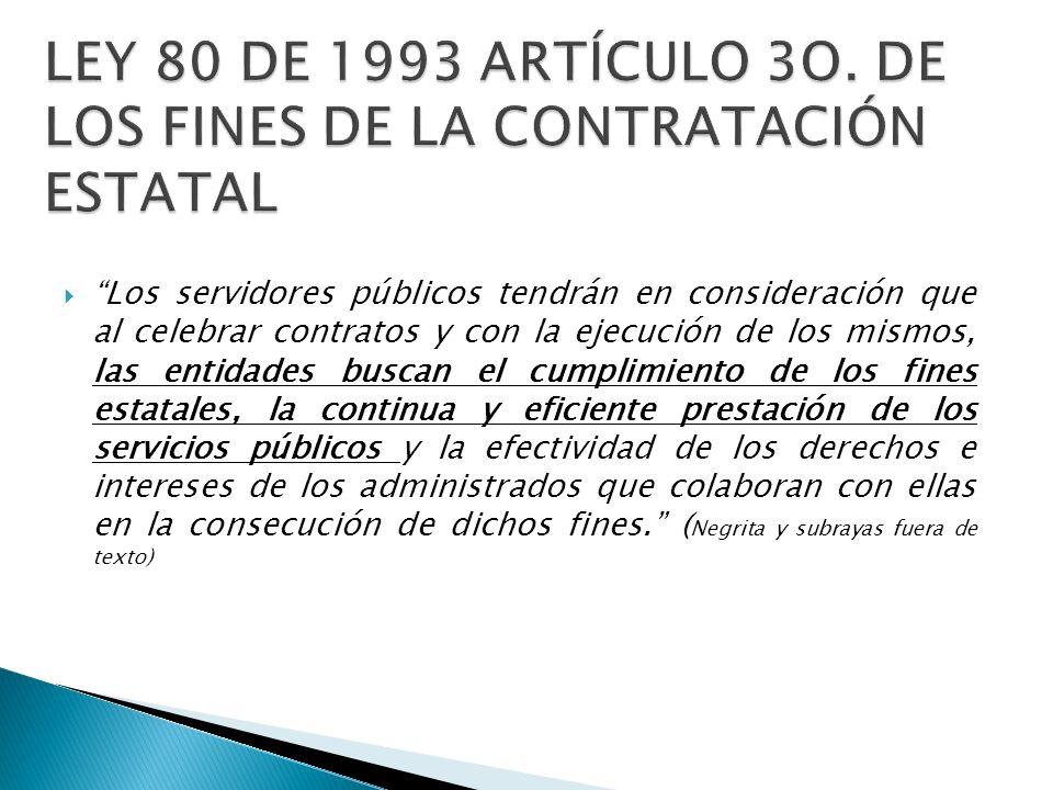 LEY 80 DE 1993 ARTÍCULO 3O. DE LOS FINES DE LA CONTRATACIÓN ESTATAL