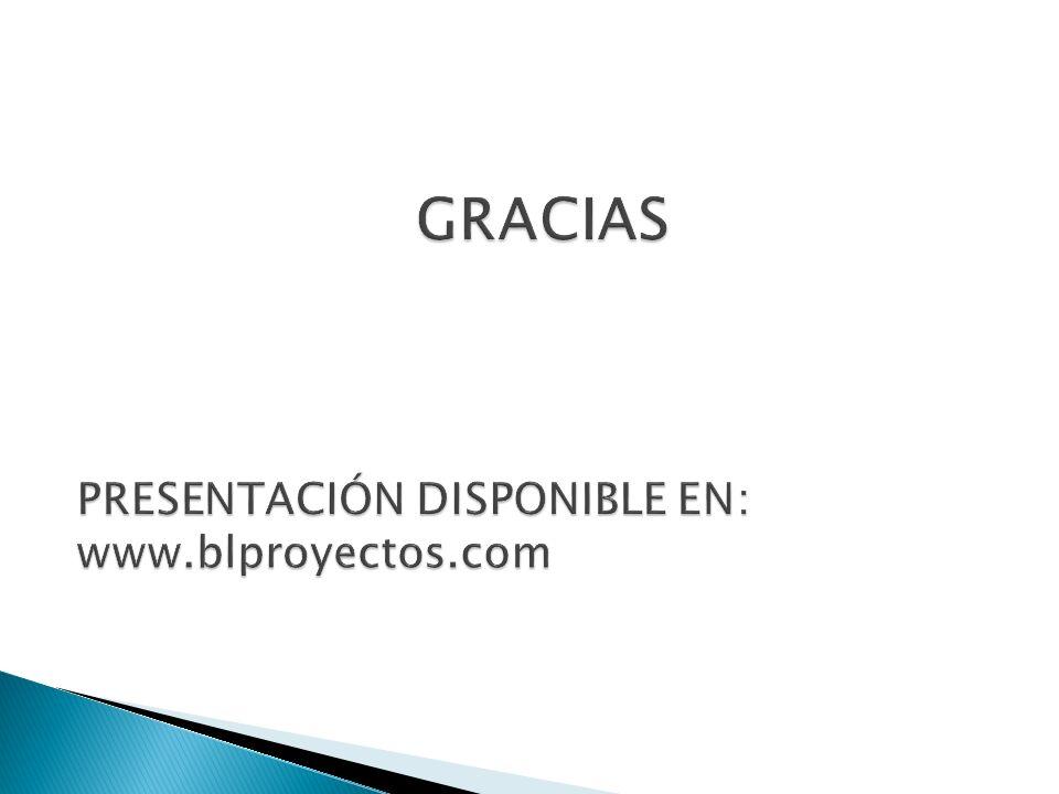 GRACIAS PRESENTACIÓN DISPONIBLE EN: www.blproyectos.com