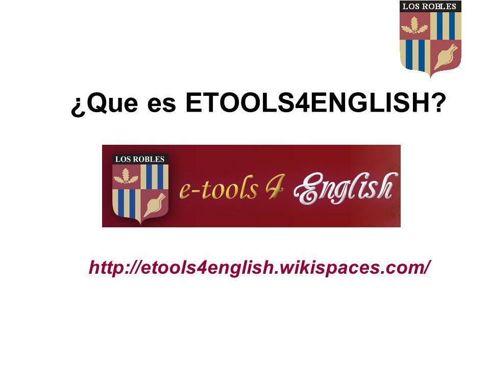 ¿Que es ETOOLS4ENGLISH http://etools4english.wikispaces.com/