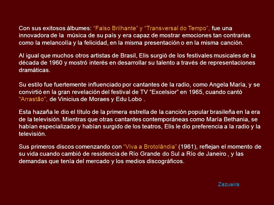Con sus exitosos álbumes: Falso Brilhante y Transversal do Tempo , fue una innovadora de la música de su país y era capaz de mostrar emociones tan contrarias como la melancolía y la felicidad, en la misma presentación o en la misma canción.