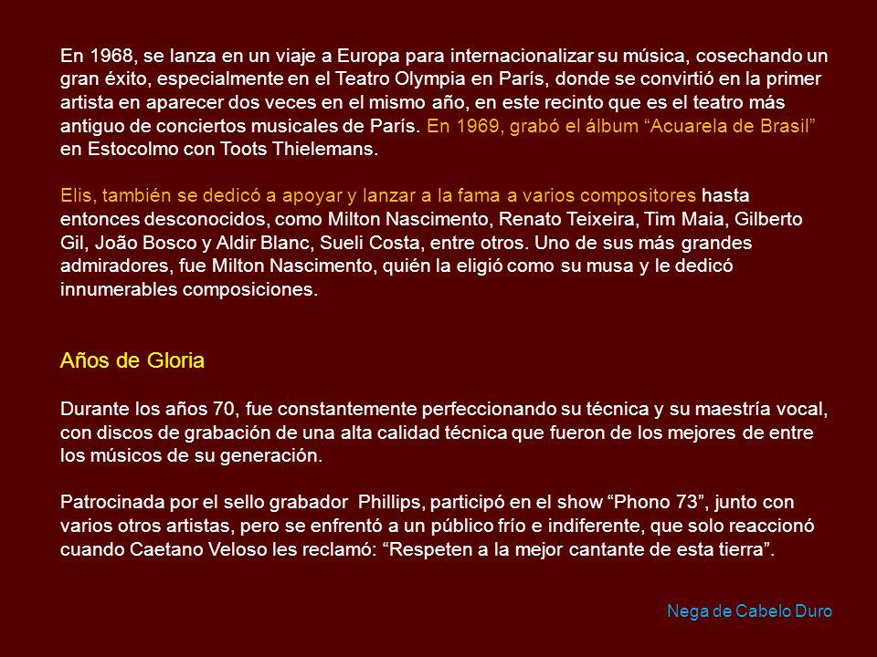 En 1968, se lanza en un viaje a Europa para internacionalizar su música, cosechando un gran éxito, especialmente en el Teatro Olympia en París, donde se convirtió en la primer artista en aparecer dos veces en el mismo año, en este recinto que es el teatro más antiguo de conciertos musicales de París. En 1969, grabó el álbum Acuarela de Brasil en Estocolmo con Toots Thielemans.