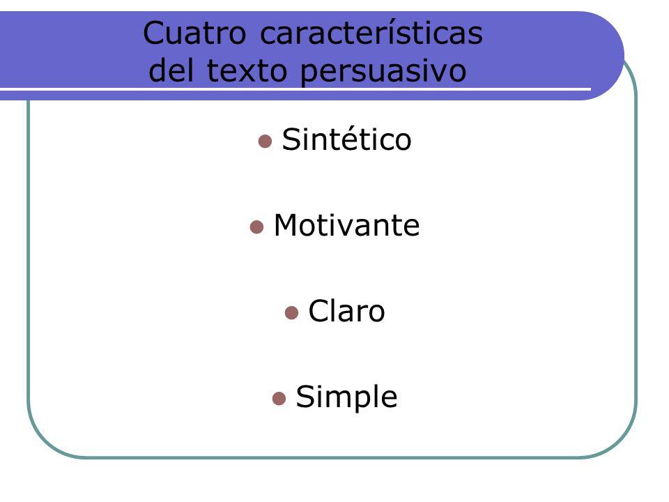Cuatro características del texto persuasivo