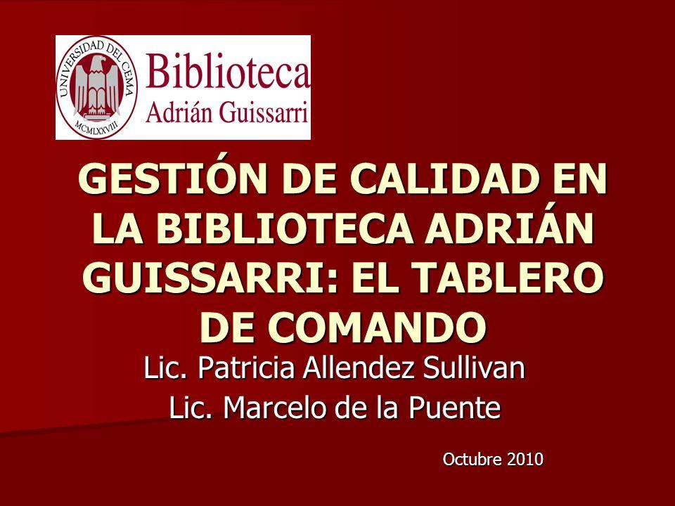 Lic. Patricia Allendez Sullivan Lic. Marcelo de la Puente Octubre 2010