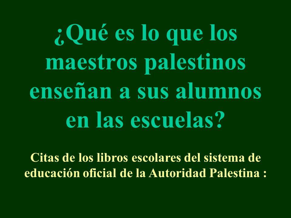 ¿Qué es lo que los maestros palestinos enseñan a sus alumnos en las escuelas
