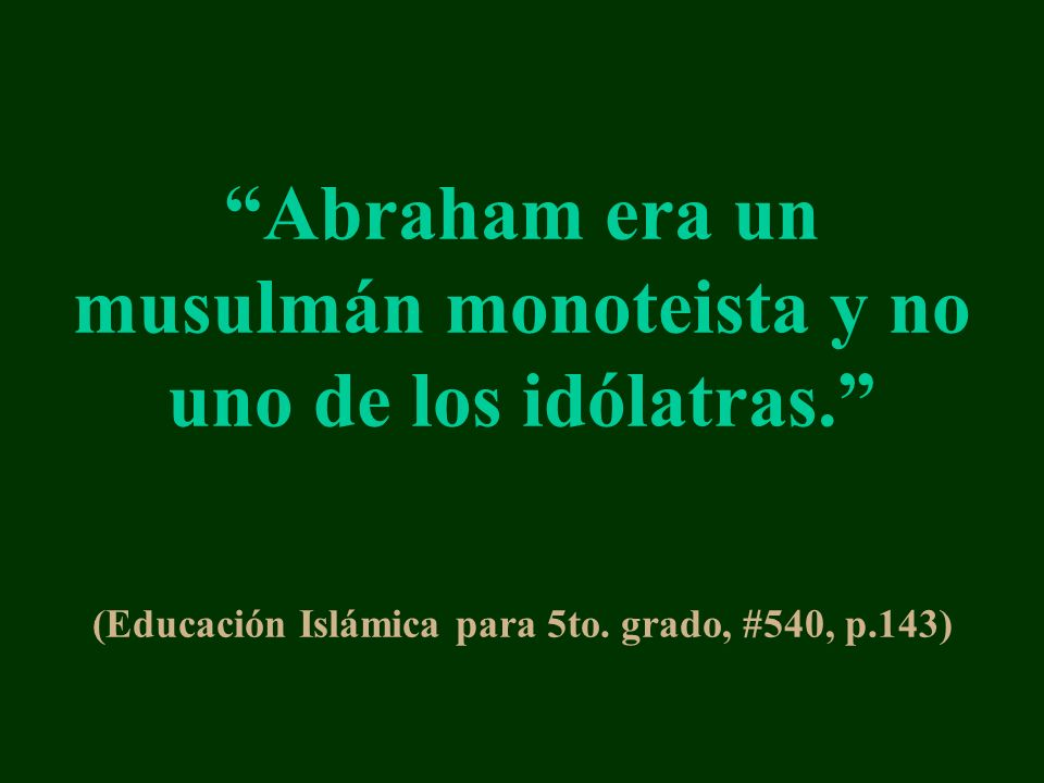 Abraham era un musulmán monoteista y no uno de los idólatras