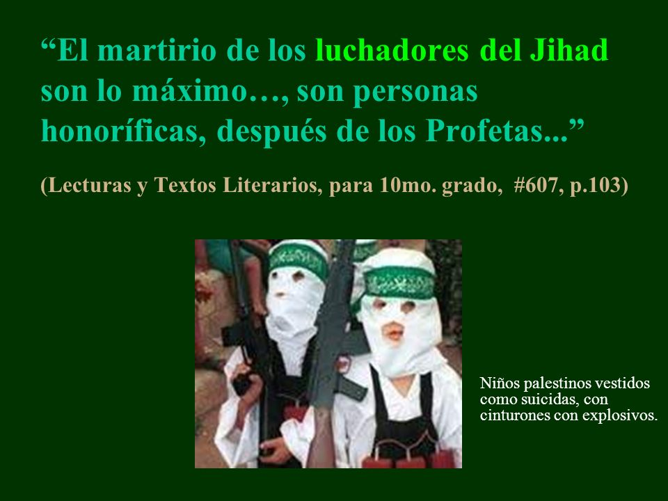 El martirio de los luchadores del Jihad son lo máximo…, son personas honoríficas, después de los Profetas... (Lecturas y Textos Literarios, para 10mo. grado, #607, p.103)