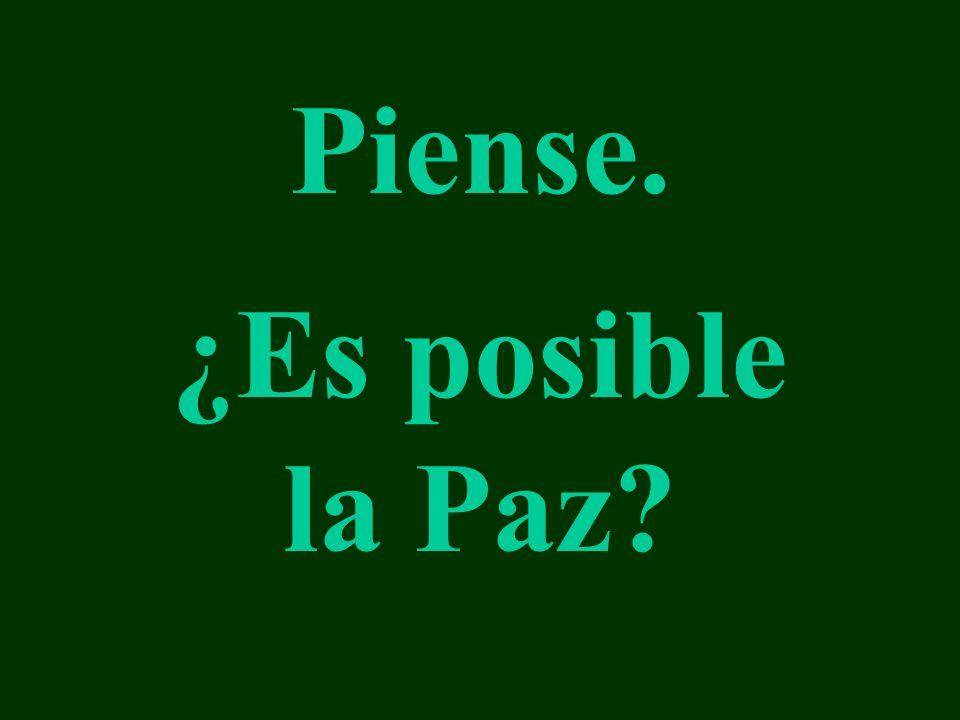 Piense. ¿Es posible la Paz
