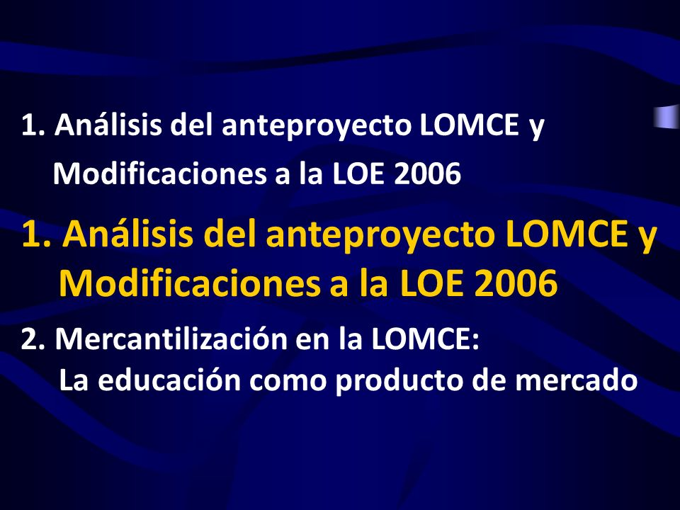 1. Análisis del anteproyecto LOMCE y Modificaciones a la LOE 2006