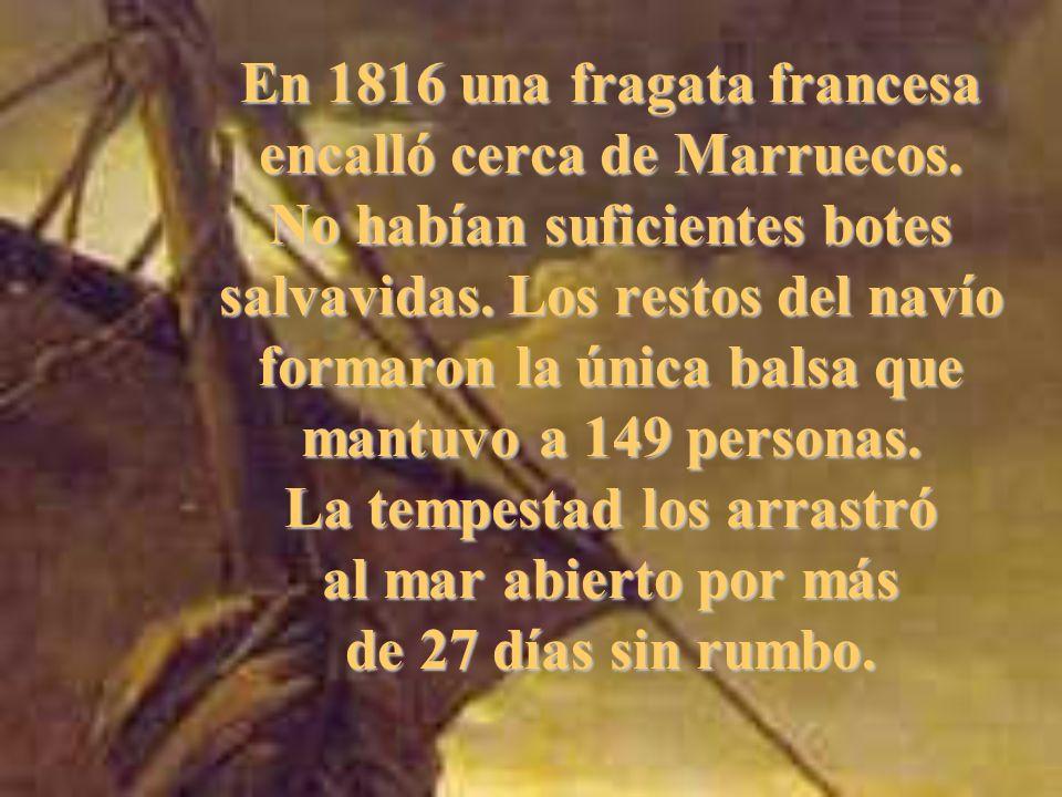 En 1816 una fragata francesa encalló cerca de Marruecos