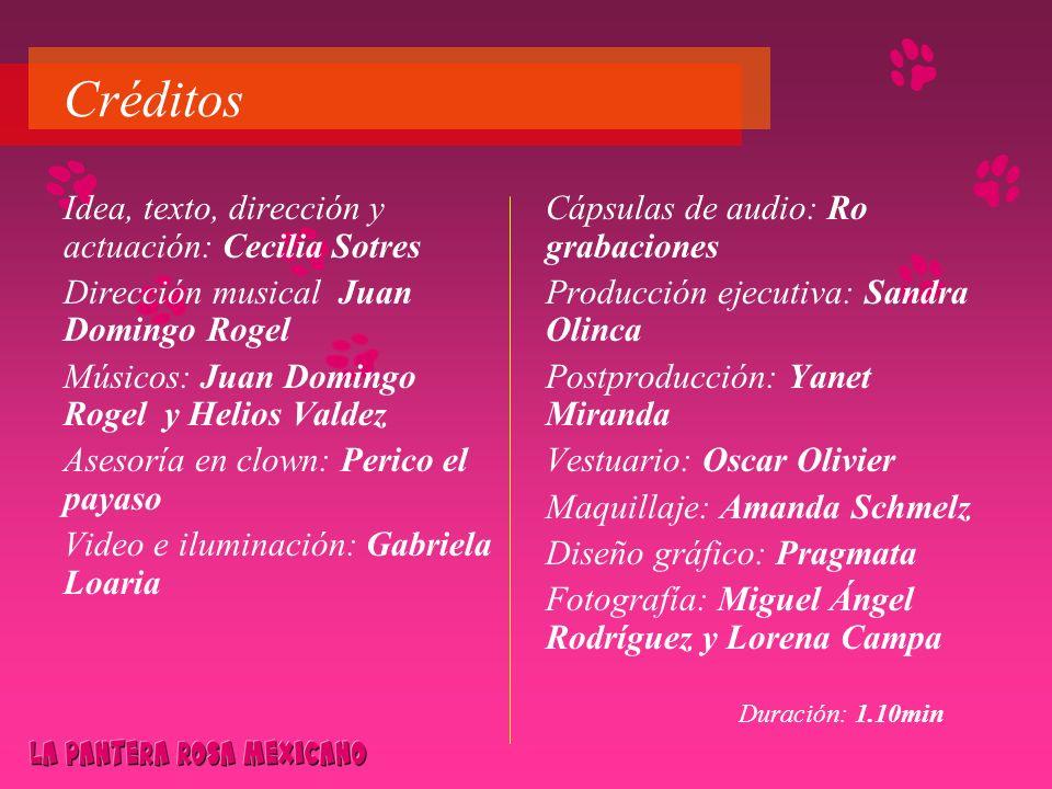 Créditos Idea, texto, dirección y actuación: Cecilia Sotres