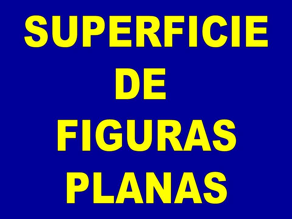 SUPERFICIE DE FIGURAS PLANAS
