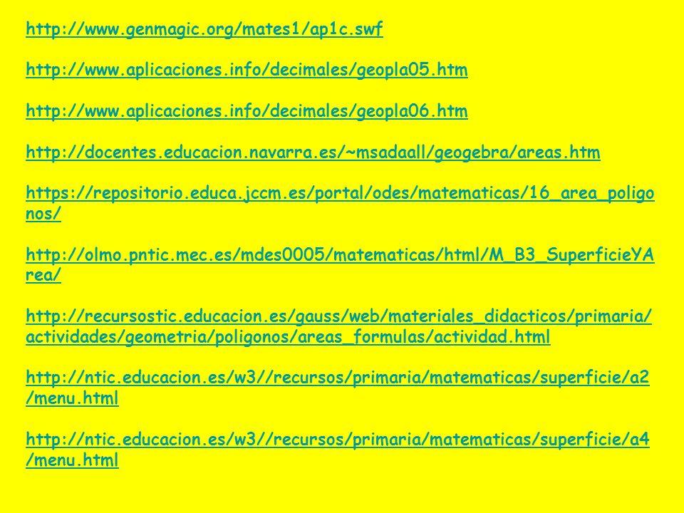 http://www.genmagic.org/mates1/ap1c.swfhttp://www.aplicaciones.info/decimales/geopla05.htm. http://www.aplicaciones.info/decimales/geopla06.htm.