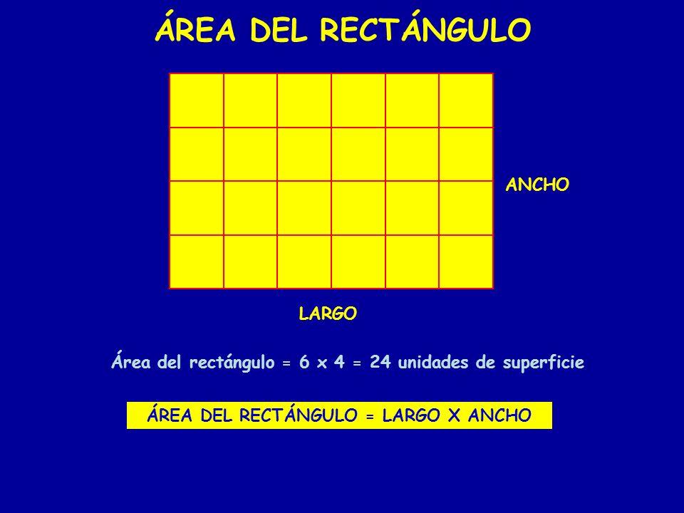 ÁREA DEL RECTÁNGULO ANCHO LARGO